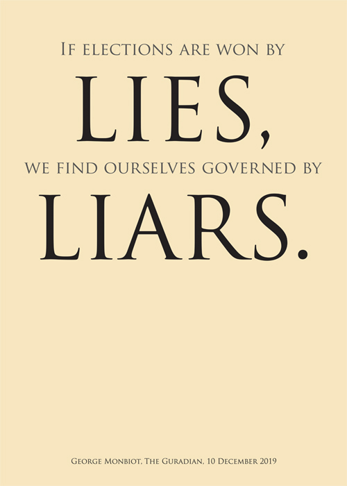 """If elections are won by lies, we find ourselves governed by liars."""